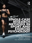 Single-Case Research Methods in Sport and Exercise Psychology - eBook