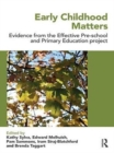 Early Childhood Matters : Evidence from the Effective Pre-school and Primary Education Project - eBook