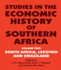 Studies in the Economic History of Southern Africa : Volume Two : South Africa, Lesotho and Swaziland - eBook