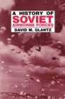 A History of Soviet Airborne Forces - eBook