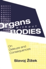 Organs without Bodies : Deleuze and Consequences - eBook