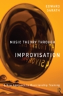 Music Theory Through Improvisation : A New Approach to Musicianship Training - eBook