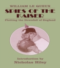 Spies of the Kaiser : Plotting the Downfall of England - eBook