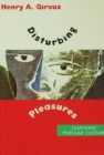 Disturbing Pleasures : Learning Popular Culture - eBook