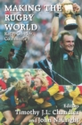 Making the Rugby World : Race, Gender, Commerce - eBook