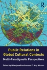 Public Relations in Global Cultural Contexts : Multi-paradigmatic Perspectives - eBook