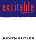 Excitable Speech : A Politics of the Performative - eBook