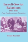 Israeli-Soviet Relations, 1953-1967 : From Confrontation to Disruption - eBook