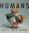 Humans : An Introduction to Four-Field Anthropology - eBook