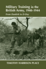 Military Training in the British Army, 1940-1944 : From Dunkirk to D-Day - eBook