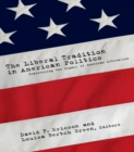 The Liberal Tradition in American Politics : Reassessing the Legacy of American Liberalism - eBook