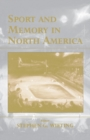 Sport and Memory in North America - eBook