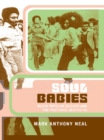 Soul Babies : Black Popular Culture and the Post-Soul Aesthetic - eBook