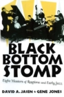 Black Bottom Stomp : Eight Masters of Ragtime and Early Jazz - eBook