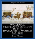 Warfare, State And Society In The Byzantine World 560-1204 - eBook
