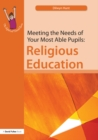 Meeting the Needs of Your Most Able Pupils in Religious Education - eBook