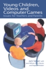 Young Children, Videos and Computer Games : Issues for Teachers and Parents - eBook