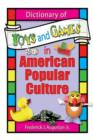 Dictionary of Toys and Games in American Popular Culture - eBook