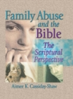 Family Abuse and the Bible : The Scriptural Perspective - eBook