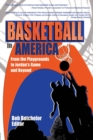 Basketball in America : From the Playgrounds to Jordan's Game and Beyond - eBook
