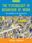 The Psychology of Behaviour at Work : The Individual in the Organization - eBook