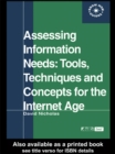 Assessing Information Needs : Tools, Techniques and Concepts for the Internet Age - eBook