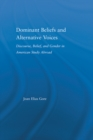 Dominant Beliefs and Alternative Voices : Discourse, Belief, and Gender in American Study - eBook