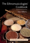 The Ethnomusicologists' Cookbook : Complete Meals from Around the World - eBook