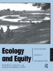 Ecology and Equity : The Use and Abuse of Nature in Contemporary India - eBook