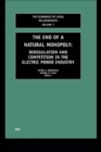 The End of a Natural Monopoly : Deregulation and Competition in the Electric Power Industry - eBook