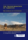 The Transformation of Tajikistan : The Sources of Statehood - eBook
