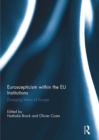 Euroscepticism within the EU Institutions : Diverging Views of Europe - eBook