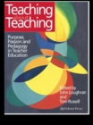 Teaching about Teaching : Purpose, Passion and Pedagogy in Teacher Education - eBook