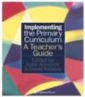 Implementing the Primary Curriculum : A Teacher's Guide - eBook