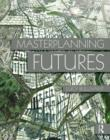 Masterplanning Futures - eBook