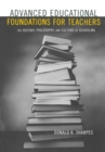Advanced Educational Foundations for Teachers : The History, Philosophy, and Culture of Schooling - eBook