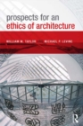 Prospects for an Ethics of Architecture - eBook