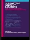 Supporting Student Learning : Case Studies, Experience and Practice from Higher Education - eBook