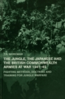 The Jungle, Japanese and the British Commonwealth Armies at War, 1941-45 : Fighting Methods, Doctrine and Training for Jungle Warfare - eBook
