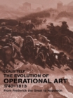 The Evolution of Operational Art, 1740-1813 : From Frederick the Great to Napoleon - eBook