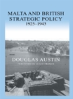 Malta and British Strategic Policy, 1925-43 - eBook