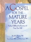 A Gospel for the Mature Years : Finding Fulfillment by Knowing and Using Your Gifts - eBook