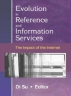 Evolution in Reference and Information Services : The Impact of the Internet - eBook