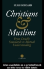 Christians and Muslims : From Double Standards to Mutual Understanding - eBook