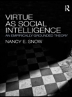 Virtue as Social Intelligence : An Empirically Grounded Theory - eBook