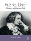 Franz Liszt : A Research and Information Guide - eBook