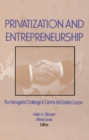 Privatization and Entrepreneurship : The Managerial Challenge in Central and Eastern Europe - eBook
