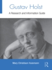 Gustav Holst : A Research and Information Guide - eBook