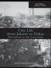 City Life from Jakarta to Dakar : Movements at the Crossroads - eBook