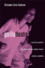 Gorilla Theater : A Practical Guide to Performing the New Outdoor Theater Anytime, Anywhere - eBook